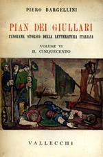 Pian dei Giullari. Panorama storico della letteratura italiana. vol. VI: Il Cinquecento. Parte seconda