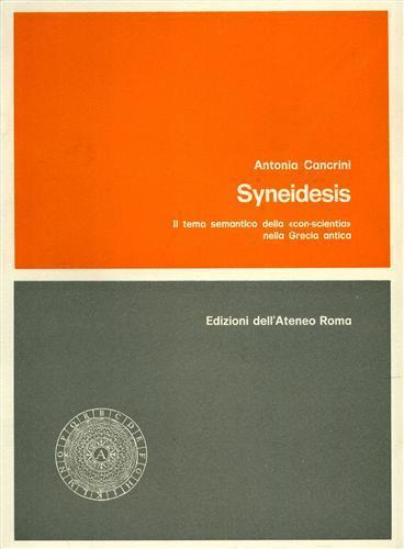 """Syneidesis. Il tema semantico della """"con - scientia"""" nella Grecia Antica - Antonia Cancrini - copertina"""