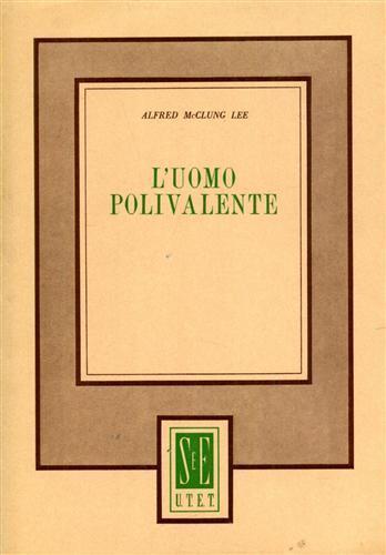 L' uomo polivalente - Alfred Mcclung Lee - copertina