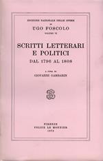 Scritti letterari e politici dal 1796 al 1808