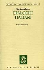 Dialoghi Italiani. Vol. I: Dialoghi metafisici. Vol. II: Dialoghi morali