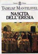 Nascita dell'Eresia. Gli adepti della povertà volontaria nel Medioevo