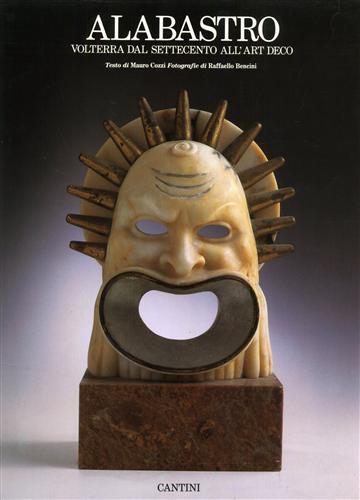 Alabastro. Volterra dal Settecento all'Art Déco - Mauro Cozzi,Raffaello Bencini - copertina