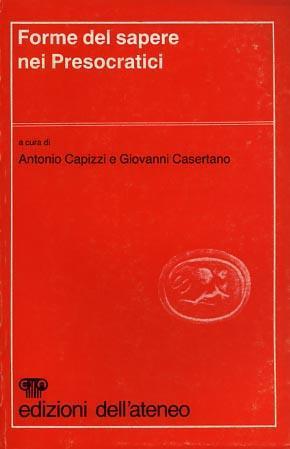 Forme del sapere nei Presocratici - Antonio Capizzi - 3