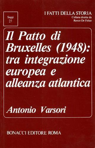 Il patto di Bruxelles (1948): tra integrazione europea e alleanza atlantica - Antonio Varsori - copertina