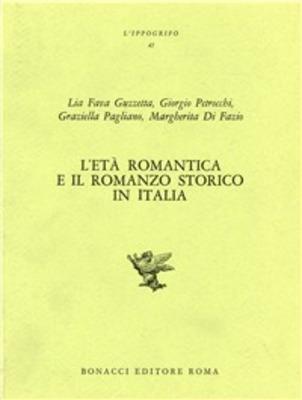 L' età romantica e il romanzo storico in Italia - Lia Fava Guzzetta - copertina