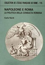 Napoleone e Roma. La politica della Consulta romana