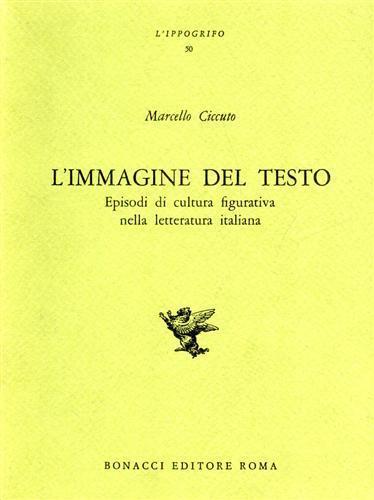 L' immagine del testo. Episodi di cultura figurativa nella letteratura italiana - Marcello Ciccuto - copertina