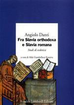 Fra Slavia orthodoxa e Slavia romana. Studi di ecdotica
