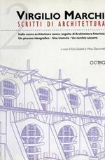Scritti di Architettura. Vol. II: Italia nuova architettura nuova ( seguito di Architettura Futurista ). Un piccone ideografico. Una tr