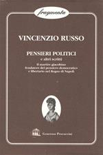 Pensieri politici e altri scritti. Il martire giacobino fondatore del pensiero democratico e libertario nel Regno di Napoli