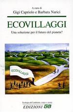 Ecovillaggi. Una soluzione per il futuro del pianeta?