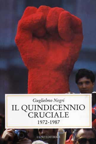 Il quindicennio cruciale - Negri - copertina