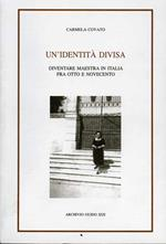Un' identità divisa. Diventare maestra in Italia fra Otto e Novecento