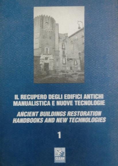 Il recupero degli edifici antichi: manualistica e nuove tecnologie: atti del convegno internazionale, Napoli 29-30 ottobre 1993 - Marina Fumo - copertina