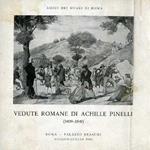 Vedute romane di Achille Pinelli: 1809-1841: Roma, Palazzo Braschi, giugno-luglio 1968. II ed