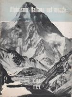 Alpinismo italiano nel mondo. Prefazione di Ardito Desio