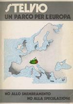 Stelvio: un parco per l'Europa: no allo smembramento, no alla speculazione