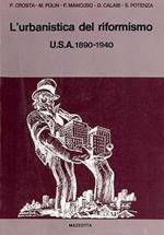 L' urbanistica del riformismo: USA 1890-1940
