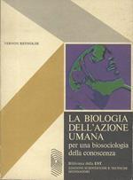 La biologia dell'azione umana per una biosociologia della conoscenza