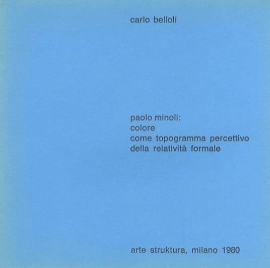 Paolo Minoli: colore come topogramma percettivo della relatività formale - Carlo Belloli - copertina