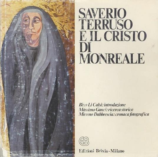 Saverio Terruso e il Cristo di Monreale: Saverio Terruso and the Christ of Monreale - copertina