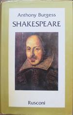 Shakespeare. Traduzione dall'inglese di Riccardo Mainardi. Le vite