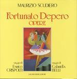 Fortunato Depero: opere. Con due saggi di Gabriella Belli ed Enrico Crispolti