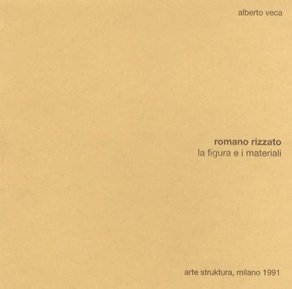 Romano Rizzato: la figura e i materiali - Alberto Veca - copertina