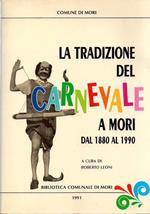 La tradizione del carnevale a Mori dal 1880 al 1990