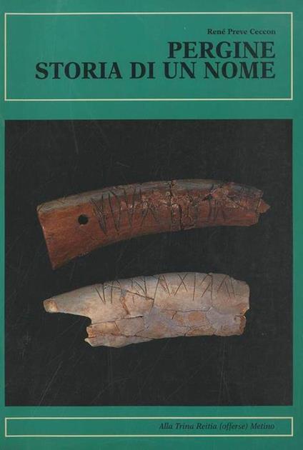 Pergine storia di un nome. In appendice breve relazione sul nome di Pegine di Francesco Sinatti - René Preve Ceccon - copertina