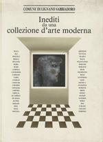 Inediti da una collezione d'arte moderna: mostra di maestri del '900 promossa dal comune di Lignano Sabbiadoro: 26 Marzo-11 settembre 1988, Centro Civico Lignano Sabbiadoro