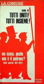 Tutti uniti! Tutti Insieme!: ma scusa quello non è il padrone?: (lotte operaie 1911-1922). La comune 3