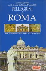 Pellegrini a Roma: per il giubileo dell'anno santo del 2000