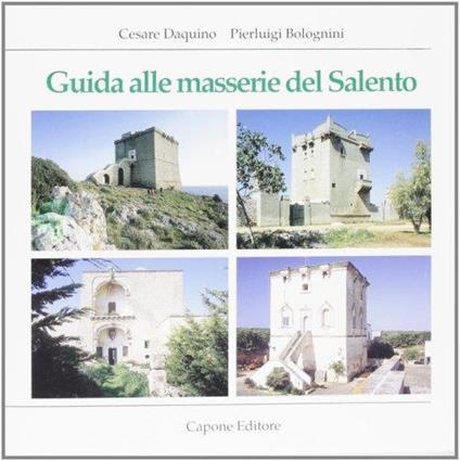 Guida delle masserie del Salento - Cesare Daquino - copertina