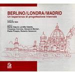 Berlino/Londra/Madrid. Un'esperienza di progettazione triennale