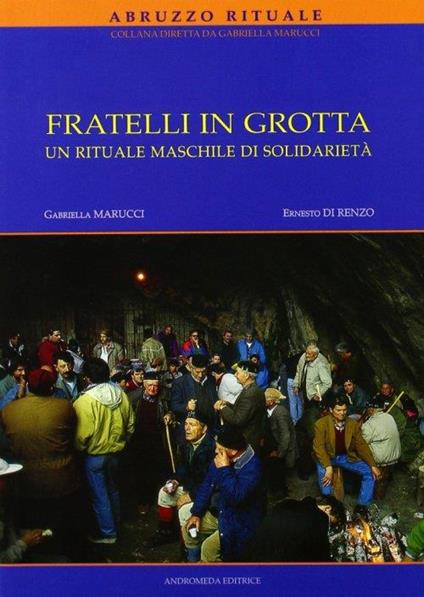 Fratelli in grotta. Un rituale maschile di solidarietà - copertina