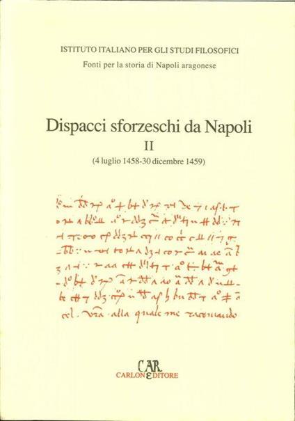 Dispacci sforzeschi da Napoli (1444-2 luglio 1458) - Francesco Senatore - copertina