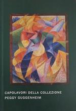 Capolavori della collezione Peggy Guggenheim