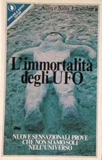 L' immortalità degli UFO
