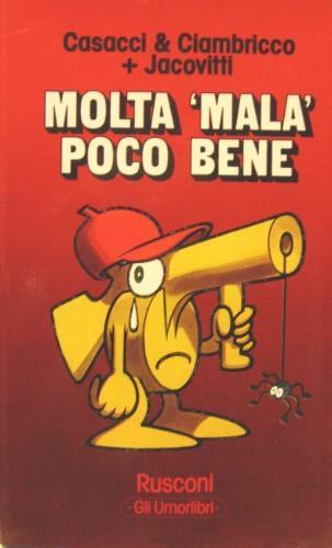 """Molta """"mala"""" poco bene - Mario Casacci,Alberto Ciambricco,Benito Jacovitti - copertina"""