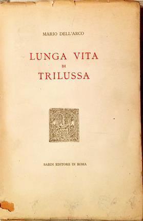 Lunga vita di Trilussa - Mario Dell'Arco - copertina