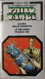 Philo Vance La dea della vendetta La tragedia in casa Coe