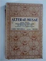 Alterae Musae Passi Scelti Dalle Principali Opere Latine Dei Secoli Xiv,Xv E Xvi Con Introduzione E Note Di Alfredo Bartolì
