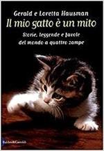 Il Mio Gatto È Un Mito Storie, Leggende E Favole Del Mondo A Quattro Zampe