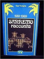 Sanremo Racconta 1951-1989. Graduatorie Aneddoti Commenti Personaggi