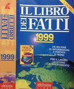 Il libro dei fatti 1999. Un milione di informazioni a portata di mano