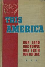 This America. Our land our people our faith our defense di: Wilson Howard E