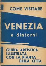 Venezia e dintorni. Nuovissima guida illustrata. Con pianta topografica della città e dell'estuario