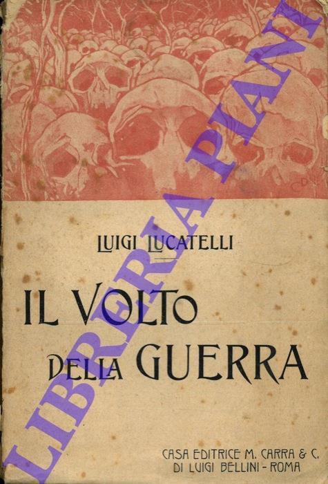 Il volto della guerra - Luigi Lucatelli - copertina
